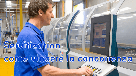 Servitization: come vincere la concorrenza